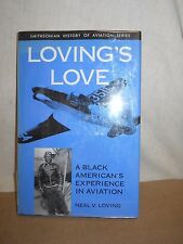 Loving's Love: A Black American's Experience in Aviation by Neal V. Loving