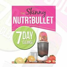 The Skinny NUTRIBULLET 7 Day Cleanse Calorie Counted Cleanse By CookNation