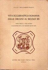 Vita ecclesiastica romana dalle origini al secolo XX. Con aggiunto il Regesto po