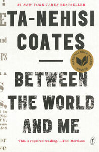 Between the world and me by Ta-Nehisi Coates (Paperback)