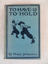 Mary Johnston TO HAVE AND TO HOLD Houghton Mifflin Co c, 1900