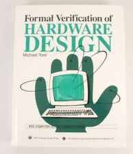 Formal Verification of Hardware Design IEEE Computer Society Tutorial Hardcover
