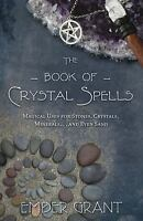 The Book of Crystal Spells Magical Uses for Stones Ember Grant Preowned Book