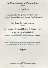 PAQUES - BRANDONS - STE ANNE - MONTGARNEAU  (CREUSE) ET LA FONTAINE DE ST HUBERT