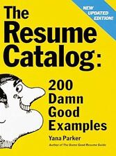 The Resume Catalogue : 200 Damn Good Examples by Yana Parker (1996)