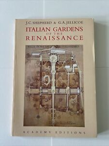 Italians Gardens Of The Renaissance by J.C. Shepherd & G.A. Jellicoe