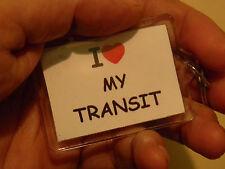 I LOVE MY TRANSIT        LARGE   60MMX 45MM KEY RING   FORD TRANSIT