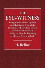 The Eye-Witness : Being a Series of Descriptions and Sketches in Which It Is...