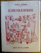 LE LIVRE D'OR DU BOURGOGNE par P. Andrieu édit P.Andre Historique illustré