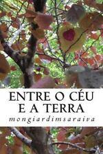 Entre o Ceu e a Terra : Poesias, Crónicas e Pensamentos by António Saraiva...