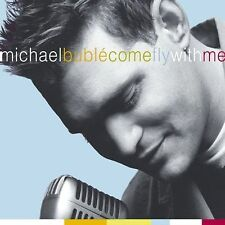 Come Fly with Me by Michael Buble