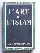 Georges MARÇAIS, L'ART DE L'ISLAM, 1945