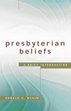 Presbyterian Beliefs : A Brief Introduction by Donald K. McKim (2003, Paperback)