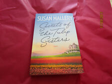 SUSAN MALLERY - LGE PAPERBACK - SECRETS OF THE TULIP SISTERS