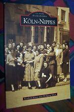 KÖLN-NIPPES - Bilder erzählen Geschichte - Archivbilder # Sutton Verlag