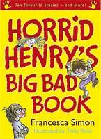 Horrid Henry's Big Bad Book: Ten Favourite Stories - and more! (Horrid Henry Com