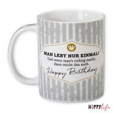 """H:)PPY life """"Man lebt nur einmal... Happy Birthday"""" Tasse Kaffeebecher ca.350 ml"""