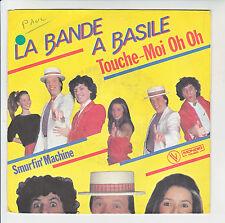 "LA BANDE A BASILE Vinyle 45 tours 7"" TOUCHE MOI OH OH - SMURFIN MACHINE 101864"