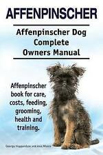 Affenpinscher. Affenpinscher Dog Complete Owners Manual. Affenpinscher book for