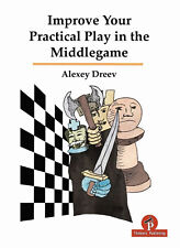 Improving your Practical Play in the Middlegame. By Alexey Dreev. NEW CHESS BOOK