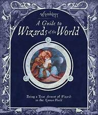 A Guide to Wizards of the World: Wizardology by Master Merlin