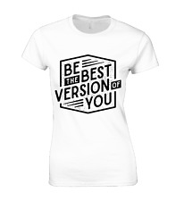 BE THE BEST VERSION OF YOU LADIES T SHIRT FUNNY QUOTE FASHION DESIGN TOP NEW