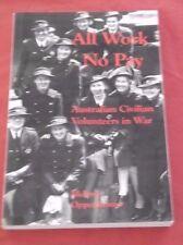 ALL WORK NO PAY ~ Melanie Oppenheimer ~ SIGNED ~ AUSTRALIAN CIVILIAN VOLUNTEERS