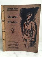Mary Gauthier Lamouroux Chansons De'Esclavo 30 Gedichte Demois 1921