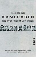 Kameraden - Die Wehrmacht von innen - Felix Römer - UNGELESEN