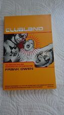 Clubland : The Fabulous Rise and Murderous Fall of Club Culture by Frank Owen