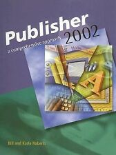 Microsoft Publisher 2002: A Comprehensive Approach, Student Edition McGraw-Hill