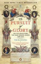 The Pursuit Of Glory: The Five Revolutions That Made Modern Europe: 1648-1815...