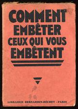 ANONYME, COMMENT EMBÊTER CEUX QUI VOUS EMBÊTENT (VERS 1930)