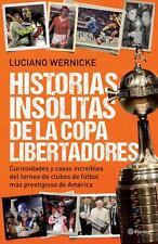 LIBERTADORES CUP HISTORIAS INSOLITAS - Unusual Stories - Soccer Book 2015
