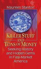 Killer Stuff and Tons of Money: Seeking History and Hidden Gems in Flea-Market A