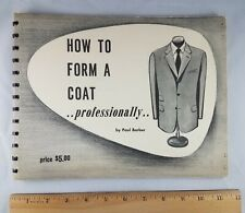 How To Form A Coat .professionally. by Paul Barber 1954 tailoring instructions