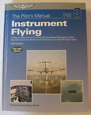 The Pilot's Manual Instrument Flying  by ASA Fifth Edition Forward Barry Schiff