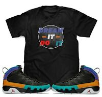 Dream it Do it T-Shirt To Match Air Jordan Retro 9 Dream it Do it Sneakers S-3XL