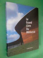 LE GRAND LIVRE DU MÉMORIAL - CLAUDE QUÉTEL ED. MÉMORIAL DE CAEN