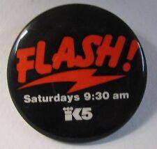 FLASH! Saturdays 9:30 AM K5 King TV Seattle pinback button