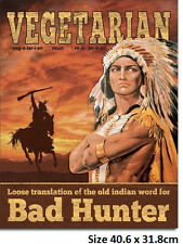 Vegetarian Old Indian Word For Bad Hunter Tin Sign 2022 Made in USA