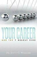 Su Career And The 7 Deadly Sins por Dr. David C. Williams