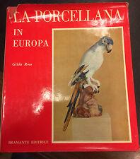 LA PORCELLANA IN EUROPA - GILDA ROSA 1966 BRAMANTE EDITRICE   17/09/15
