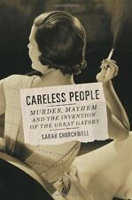 Careless People: Murder, Mayhem, and the Invention of The Great Gatsby by Sarah