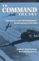 TO COMMAND THE SKY - Air Superiority Over Germany 1942-1944 (Smithsonian)
