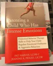 Parenting a Child Who Has Intense Emotions by Pat Harvey, Jeanine A. Penzo, P...