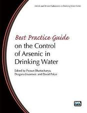 Best Practice Guide on the Control of Arsenic in Drinking Water (Metals and Rela