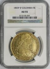 1803P JF Colombia Gold 8 Escudos 8E AU 55 NGC Pop= 3/8