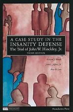 A Case Study in the Insanity Defense_The Trial of John W. Hinckley, Jr.