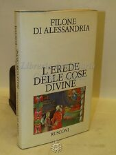 FILONE DI ALESSANDRIA: L'Erede delle cose divine -  RUSCONI 1981 PRIMA EDIZIONE